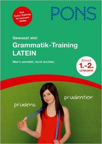 PONS Gewusst wie! Grammatik-Training Latein 1.-2. Lernjahr: Alle wichtigen Grammatikregeln lernen und üben: Amazon.de: Maria A. Söllner: Bücher