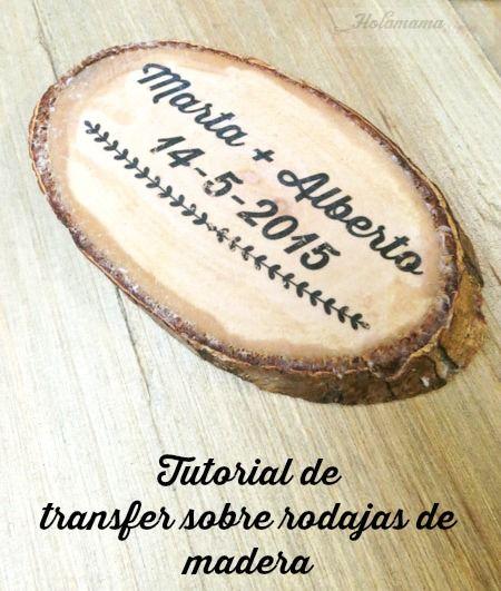 Tutorial de transfer sobre rodajas de madera | Holamama blog