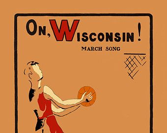 On, Wisconsin BASKETBALL Sheet Music Cover Art Print - Digitally Remastered Fine Art Print - Famous Wisconsin Fight Song