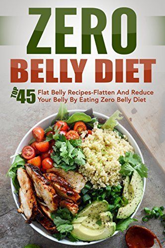 Zero Belly Diet: Top 45 Flat Belly Recipes-Flatten And Reduce Your Belly By Eating Zero Belly Diet by David Richards, http://www.amazon.com/dp/B00SQ6K8XO/ref=cm_sw_r_pi_dp_hHa0ub1733Z1T