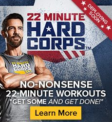 22 Minute Hard Corps - new Tony Horton Workout Launching next spring!  This looks amazing!  Message me for more details!