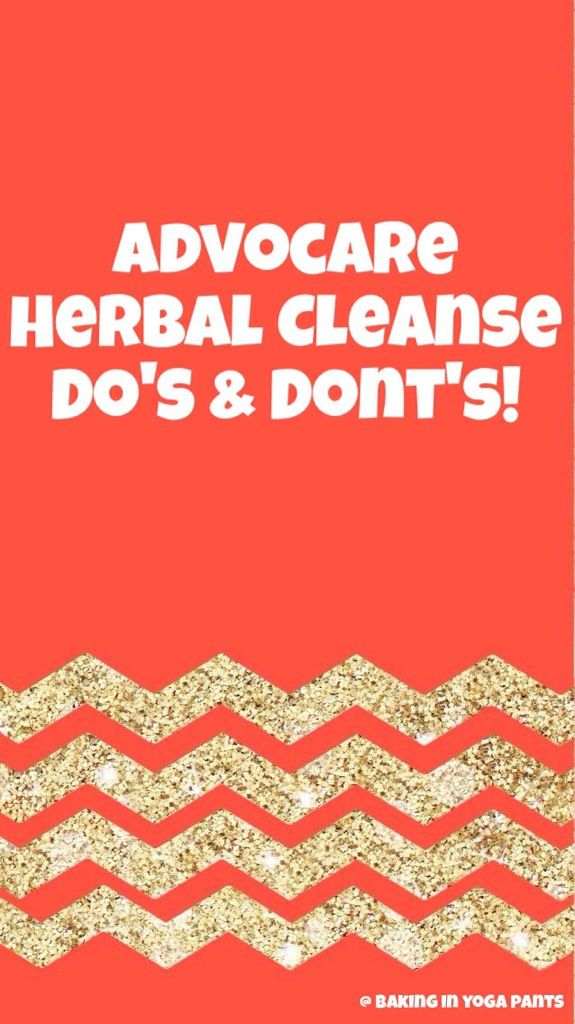 Advocare 10 Day Herbal Cleanse Do's and Don'ts!