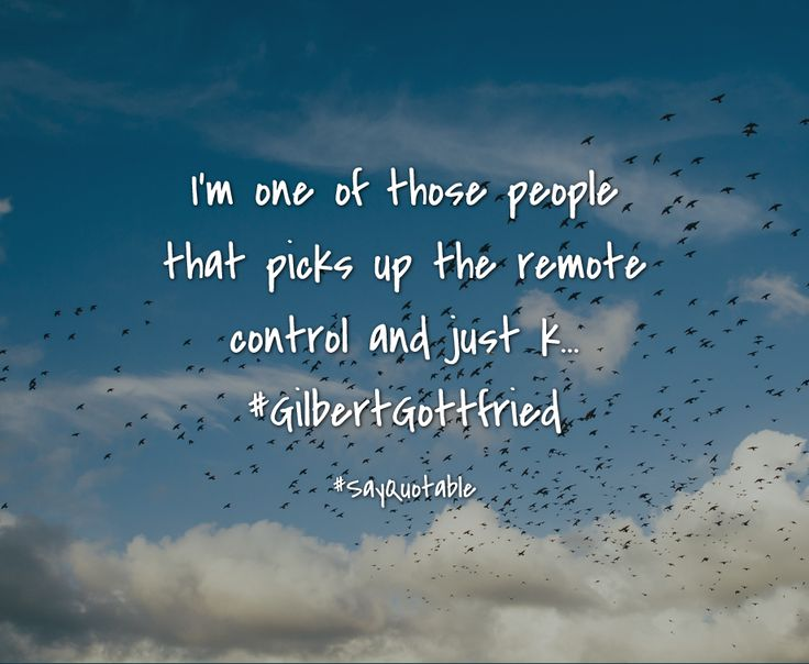 Quotes about I'm one of those people that picks up the remote control and just k... #GilbertGottfried   with images background, share as cover photos, profile pictures on WhatsApp, Facebook and Instagram or HD wallpaper - Best quotes