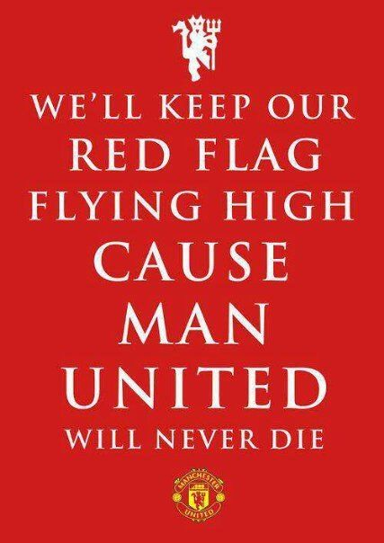 Well Keep Our Red Flying High, Cause Man United Will Never Die