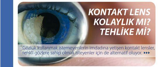 Kontakt Lens Kolaylık mı? Tehlike mi?