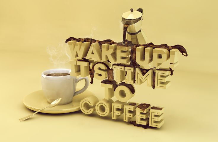 Wake up! It's Coffee time!