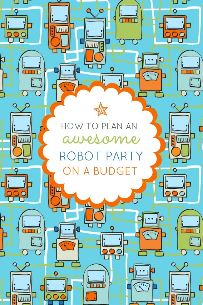 How to Throw a Robot Birthday Party on a Budget on Frugal Coupon Living http://www.frugalcouponliving.com/2014/02/03/throw-robot-birthday-party-budget/