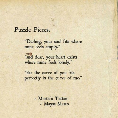 """Darling, your soul fits where mine feels empty.""  ~ Mustafa Tattan  ~ Maysa Mesto"