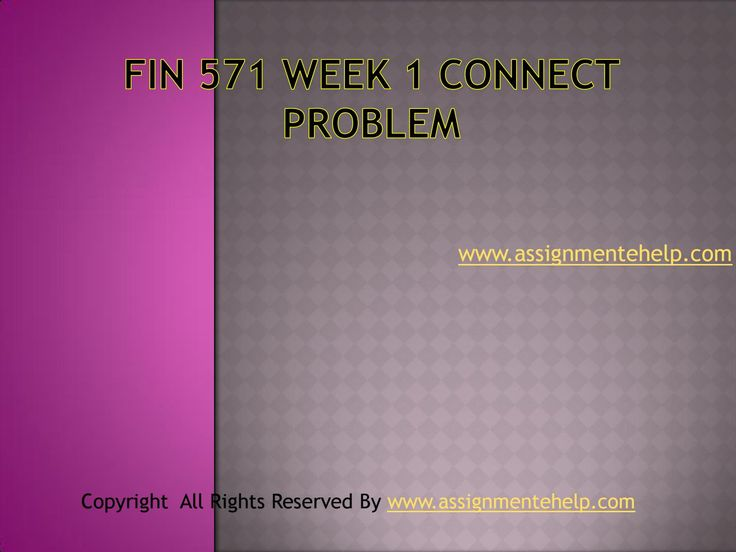 Wherever you are, Here is what you need, get the FIN 571 Week 1 Connect Problems and take your career to a new hight. FIN 571 Week 1 Connect Problems
