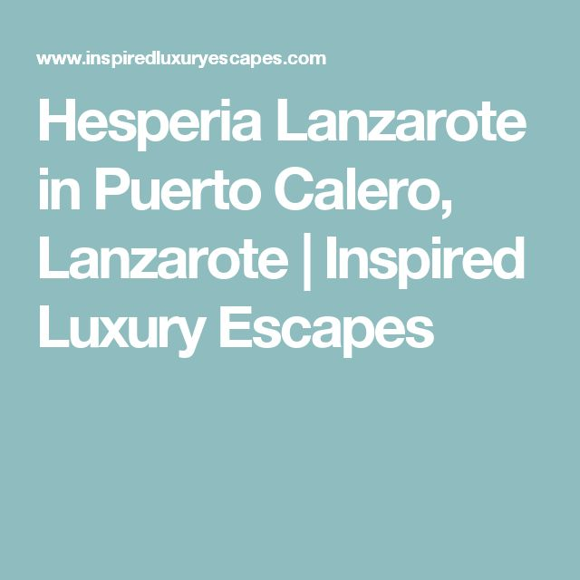 Hesperia Lanzarote in Puerto Calero, Lanzarote | Inspired Luxury Escapes