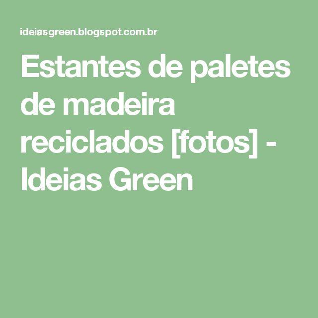 Estantes de paletes de madeira reciclados [fotos] - Ideias Green