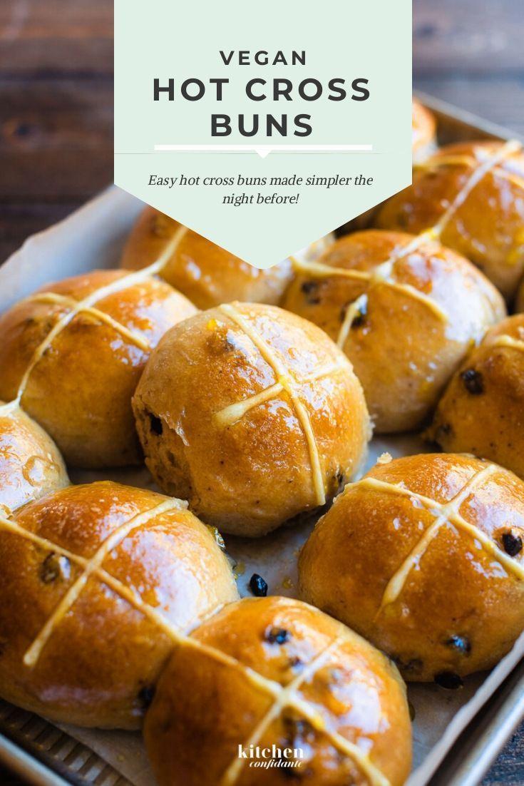 Overnight Vegan Hot Cross Buns Recipe Kitchen Confidante Recipe In 2020 Hot Cross Buns Recipe Hot Cross Buns Cross Buns Recipe