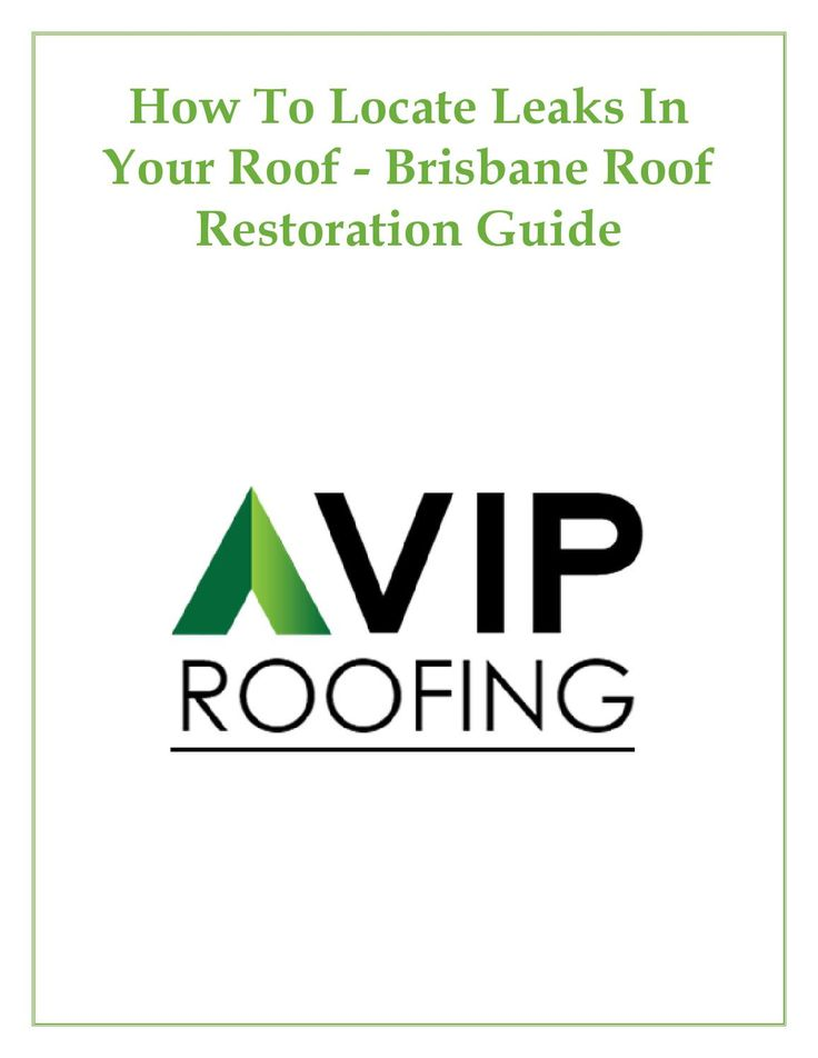 How to locate leaks in your roof brisbane roof restoration guide
