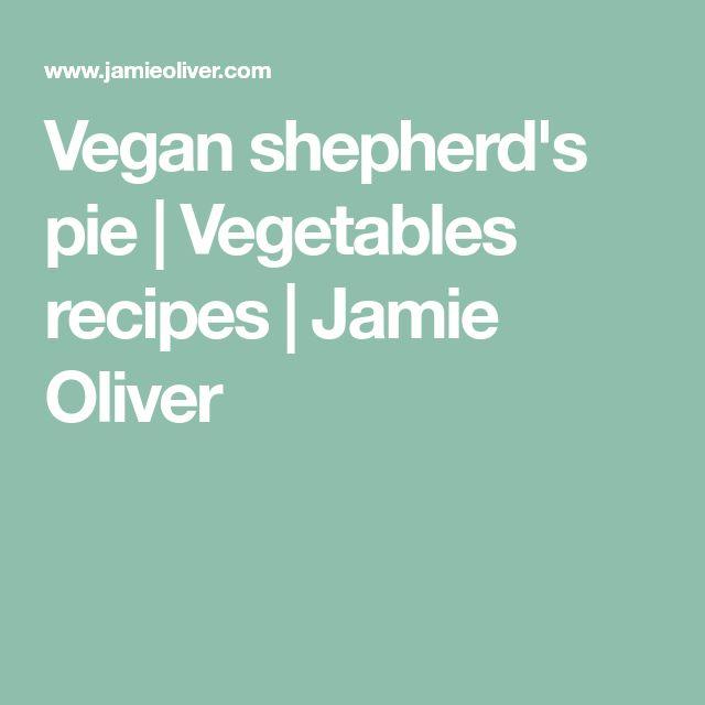 Vegan shepherd's pie   Vegetables recipes   Jamie Oliver