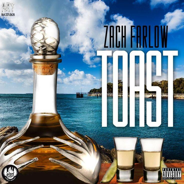 ZACH FARLOW - Toast (Clean/Dirty) #newmusic