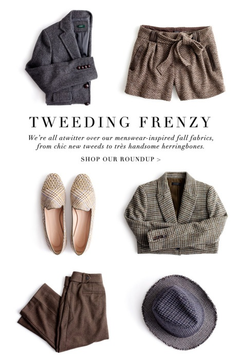 tweed Shorts. Add leggings boots and a casual tshirt. Tweeding frenzy: great play on words!