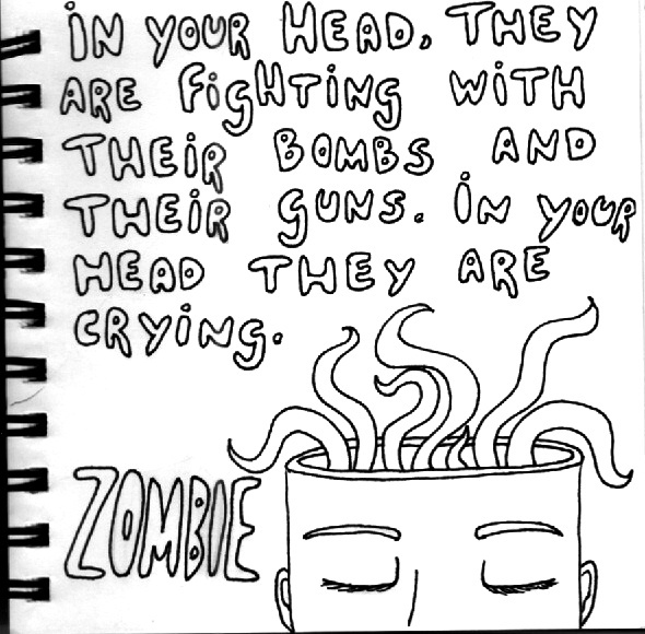 Zombie - The Cranberries I love this song thanks to my dad!