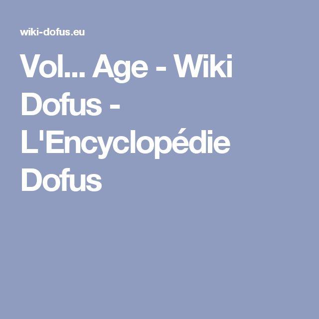 Vol... Age - Wiki Dofus - L'Encyclopédie Dofus