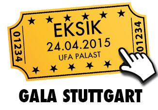Eksik 24 .04.2015 STUTTGART GALA / UFA PALAST Biletler : http://www.ufastuttgart.de/kino/eksik.html