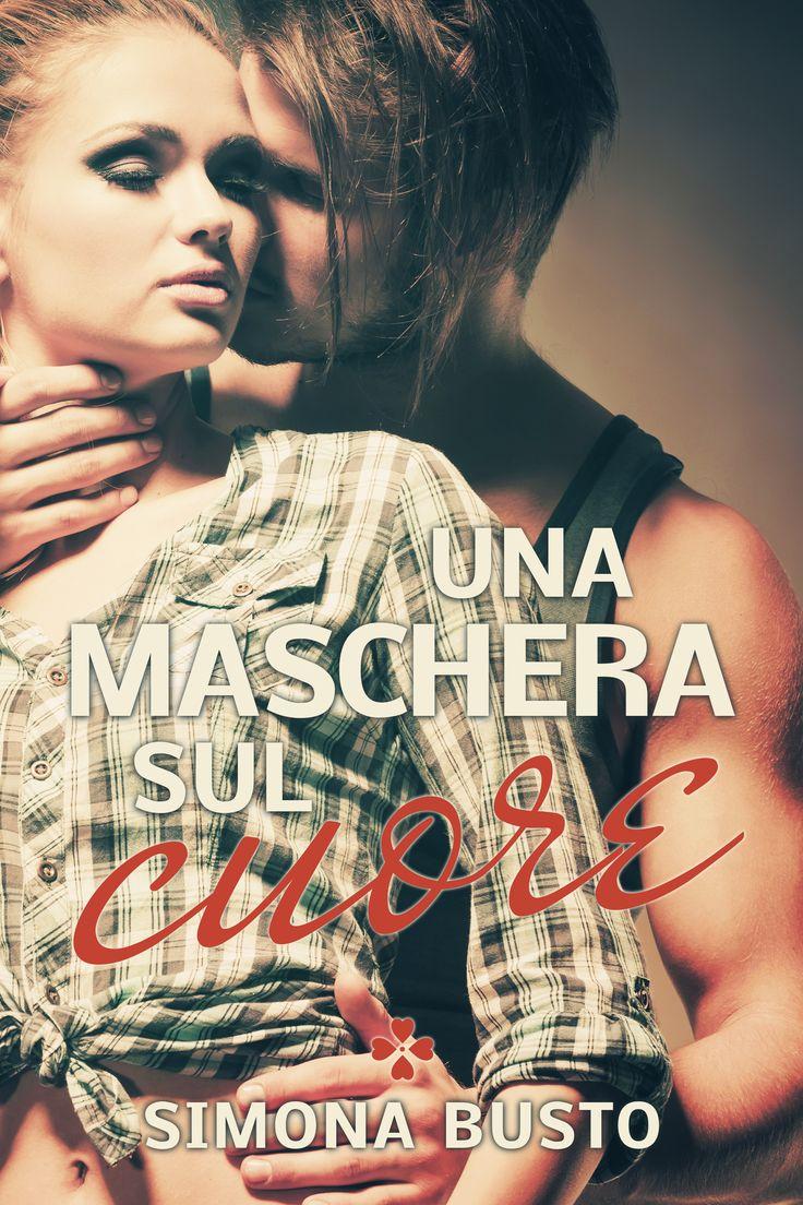 Una+maschera+sul+cuore+di+Simona+Busto