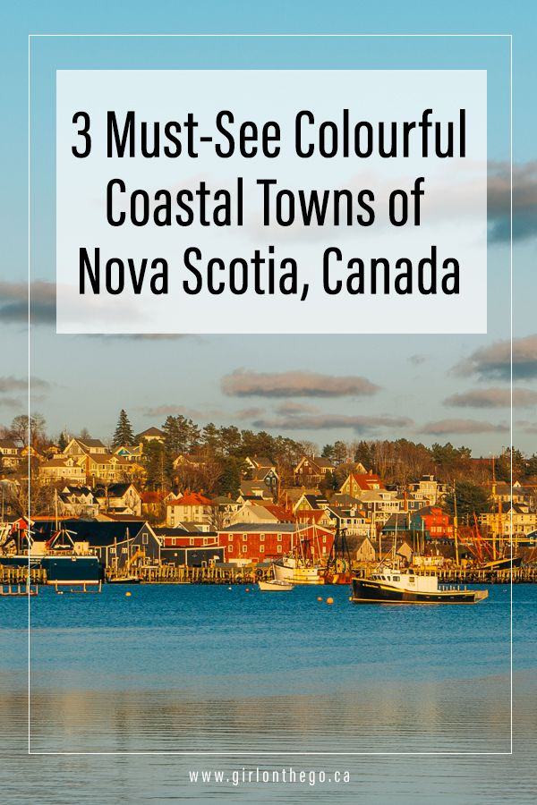 Three Must-See Colourful Coastal Towns of Nova Scotia - Girl on the Go