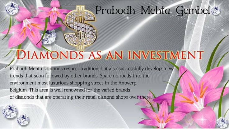 Prabodh Mehta Diamonds respect tradition, but also successfully develops new trends that soon followed by other brands. Spare no roads into the environment most luxurious shopping street in the Antwerp, Belgium. This area is well renowned for the varied brands of diamonds that are operating their retail diamond shops over there. http://prabodhmehta.portfoliovillage.com/