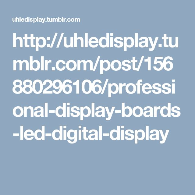 http://uhledisplay.tumblr.com/post/156880296106/professional-display-boards-led-digital-display