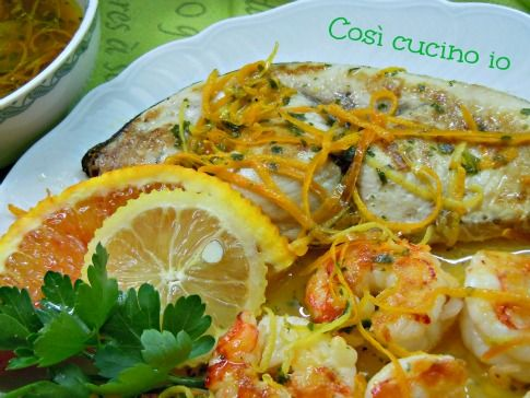 Pesce spada e gamberi in salsa agrumata
