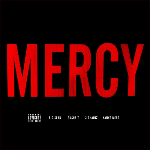 Kanye West Feat.  Big Sean, Pusha T & 2 Chainz - Mercy