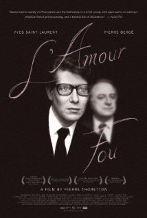 a documentary on Yves Saint-Laurent and his love, Pierre Berge.  It begins with his end ... and the auctioning of their lifelong beautiful collections...recommend!