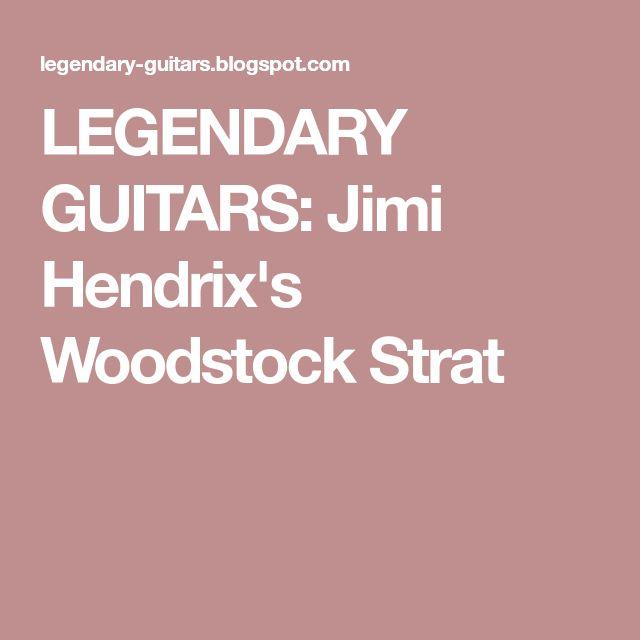 LEGENDARY GUITARS: Jimi Hendrix's Woodstock Strat