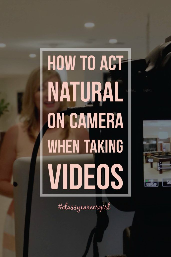 "Question: ""How do you act natural in front of the camera? What do you do if you feel bad watching your own videos?""-Anonymous http://www.classycareergirl.com/2016/06/act-natural-video/"