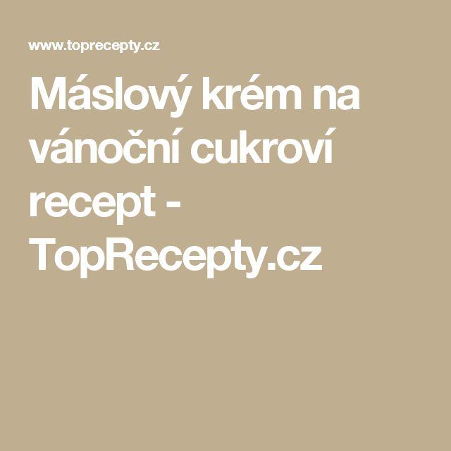 Máslový krém na vánoční cukroví recept - TopRecepty.cz