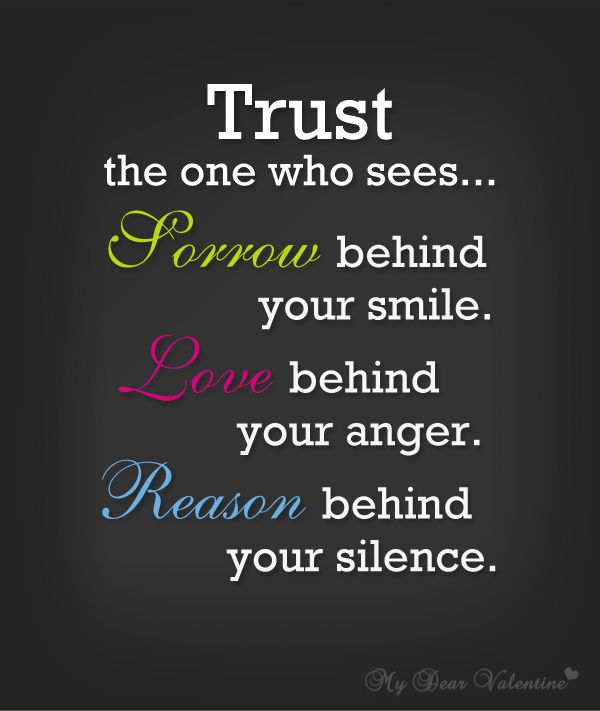 Quotes About Anger And Rage: Trust The One Who Sees Forever Behind Your Smile, Love