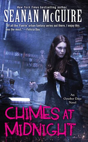 Chimes at Midnight by Seanan McGuire Book #7 in the October Daye series