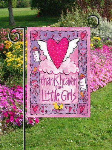 Thank Heaven For Little Girls   Garden Size 12 Inch X 18 Inch Decorative  Flag By