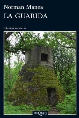 La guarida / Norman Manea ; traducción del rumano de Rafael Pisot y Cristina Sava