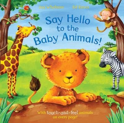 Say Hello to the Baby Animals! (Paperback): Ian Whybrow
