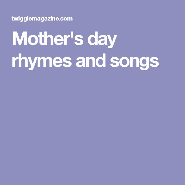 Mother's day rhymes and songs