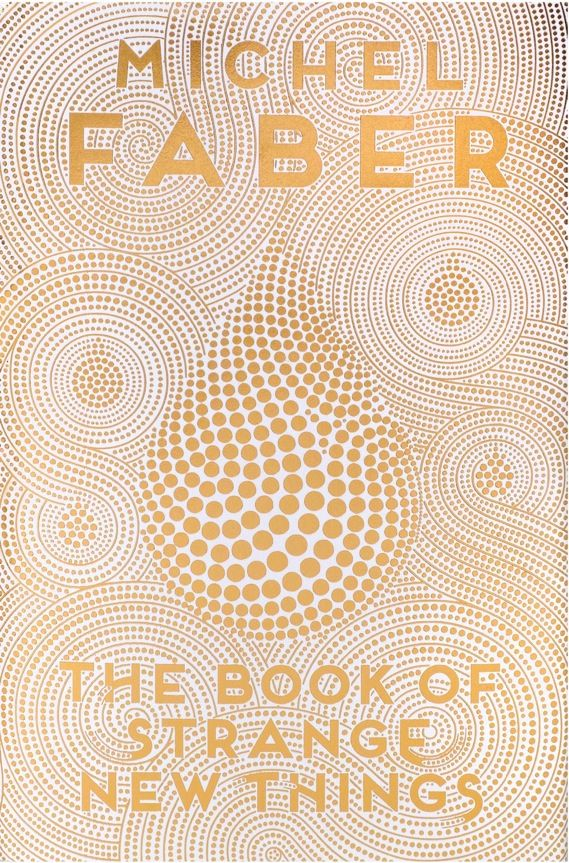 Review: The Book of Strange New Things, by Michael Faber
