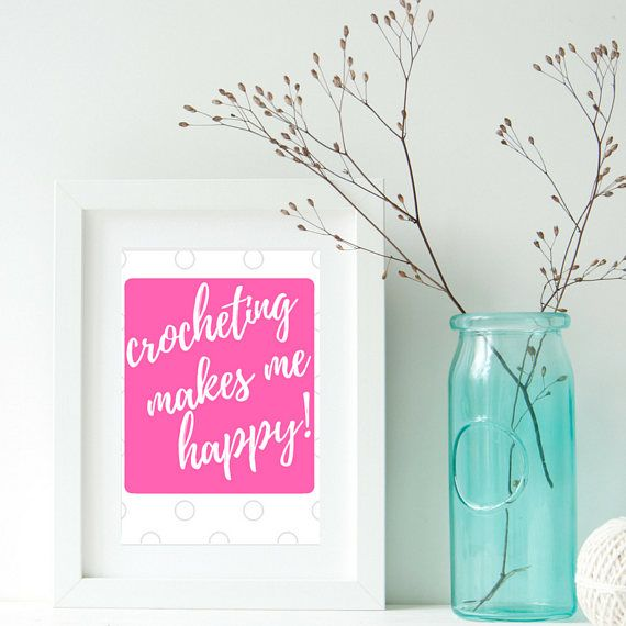 Printable Crochet quote  Crocheting makes me happy Gift for
