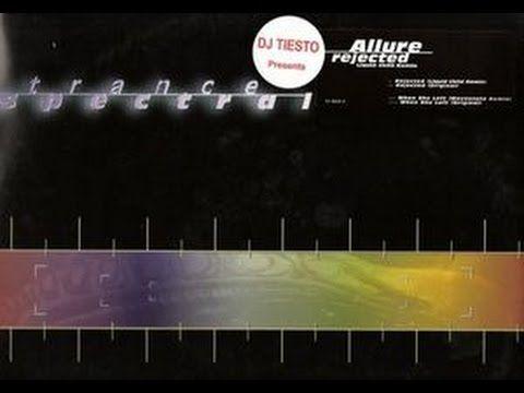 Allure (Tiesto) - Rejected (90's trance)