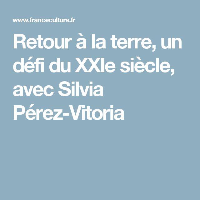 Retour à la terre, un défi du XXIe siècle, avec Silvia Pérez-Vitoria