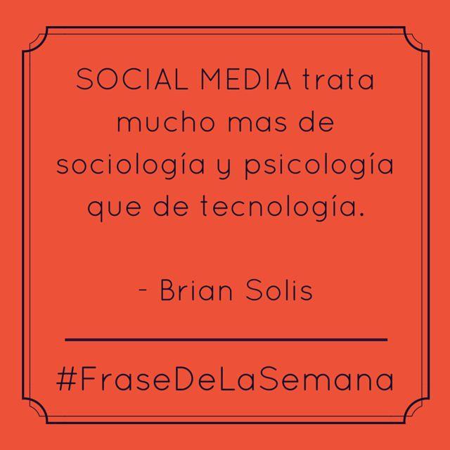 El #SocialMedia trata mucho mas de sociología y psicología que de tecnología.  #FraseDeLaSemana