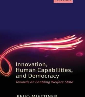 Innovation Human Capabilities And Democracy: Towards An Enabling Welfare State PDF