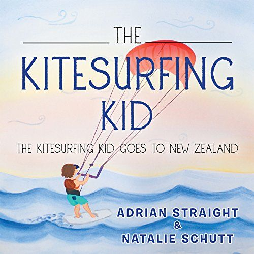The Kitesurfing Kid: The Kitesurfing Kid Goes to New Zealand - http://worldofkitesurfing.com/kitesurf/books/the-kitesurfing-kid-the-kitesurfing-kid-goes-to-new-zealand-2/