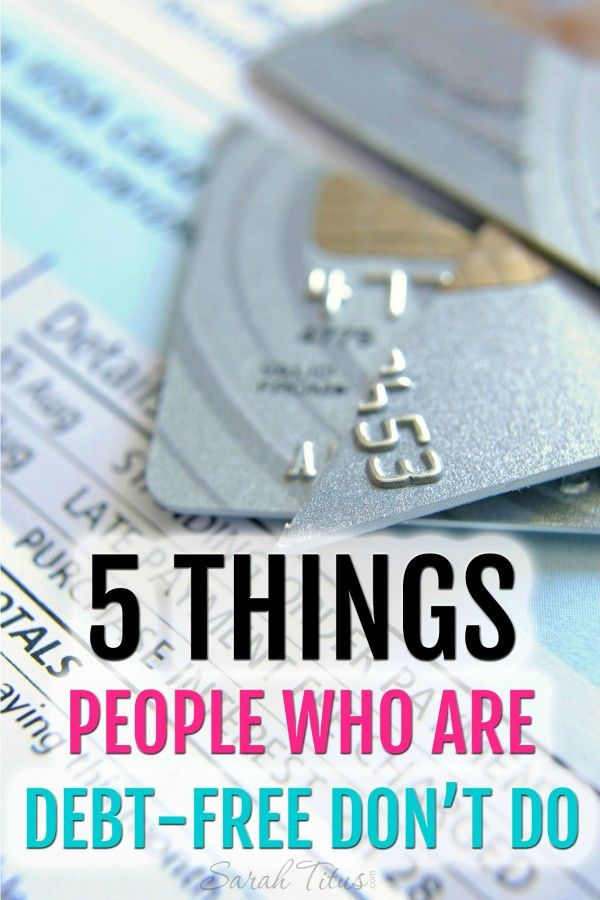 Are you striving to become debt-free? Here are 5 things that people who are debt-free don't do.
