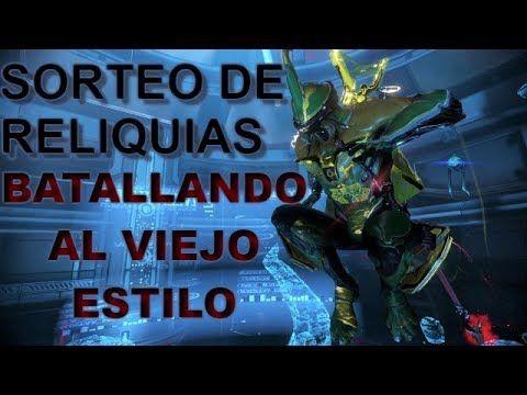 Sorteo De Reliquias,Excalibur Al Extremo|WARFRAME