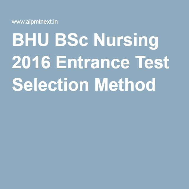 BHU BSc Nursing 2016 Entrance Test Selection Method