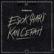 """Danger Ranger """"Esok Hari Kan Cerah"""""""